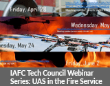 IAFC Tech Council Webinar  Series: Unmanned Aerial Systems (UAS) in the Fire Service